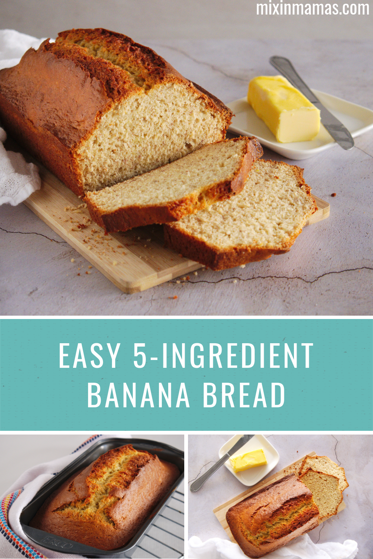 easy 5-ingredient banana bread