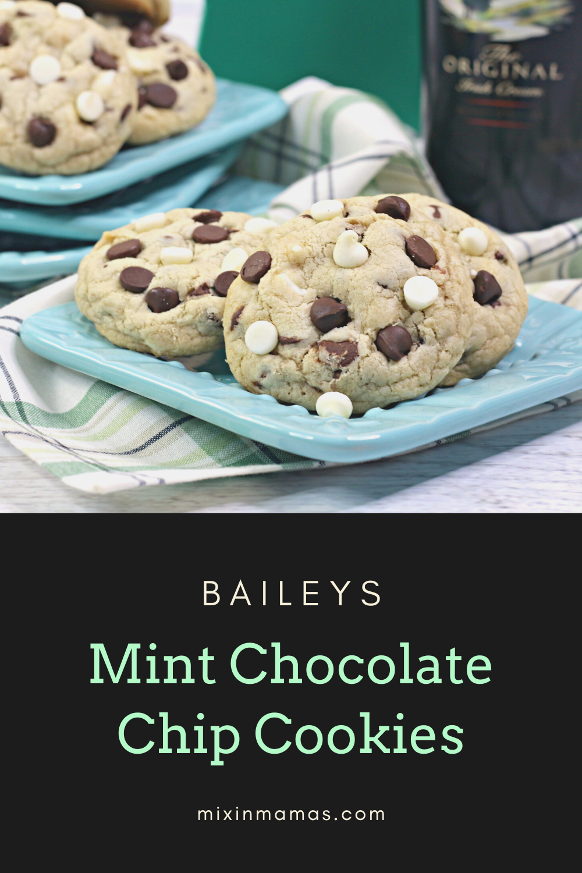 Baileys mint chocolate chip cookies