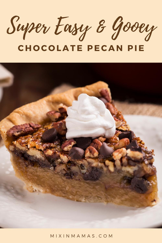 Super Easy & Gooey Chocolate Pecan Pie