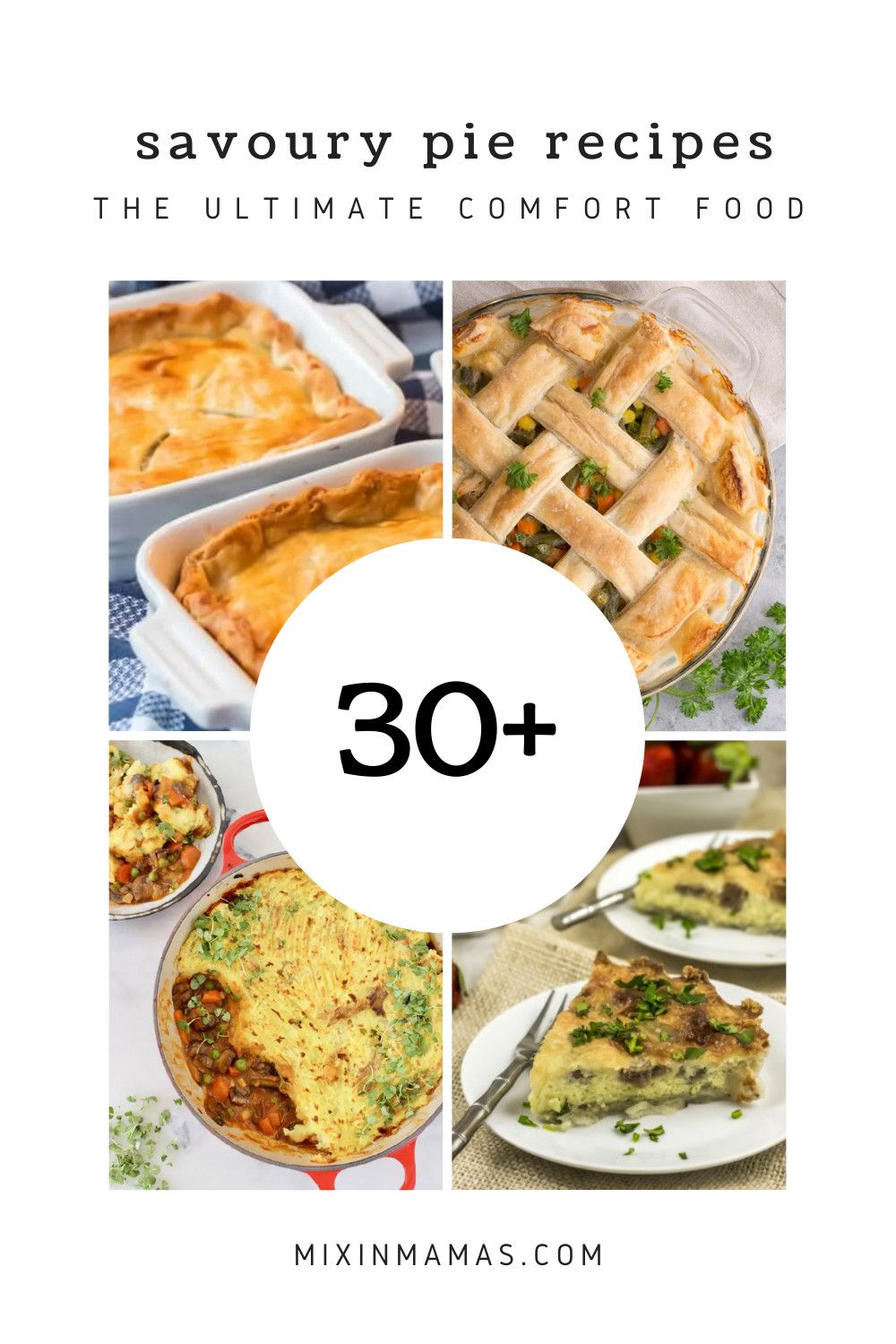 30+ savoury pie recipes - the ultimate comfort food